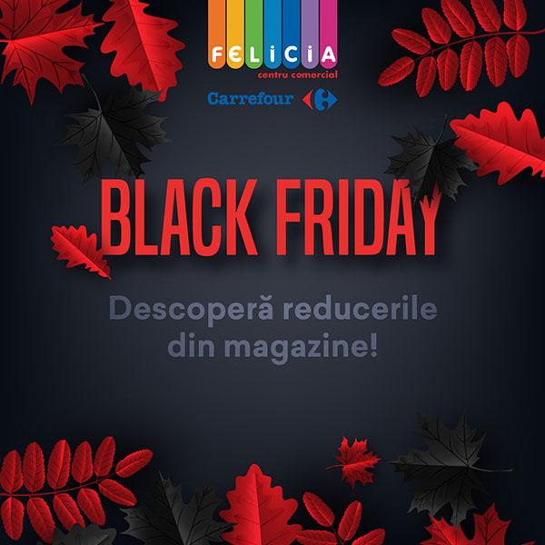 BLACK+FRIDAY- centrul comercial felicia